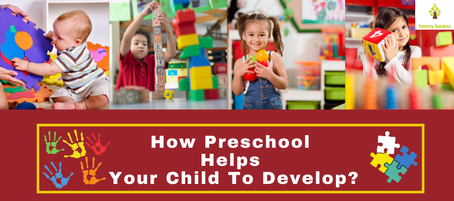 How can Preschool help your child to develop?