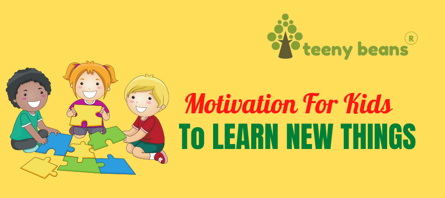 Motivation For Kids To Learn New Things