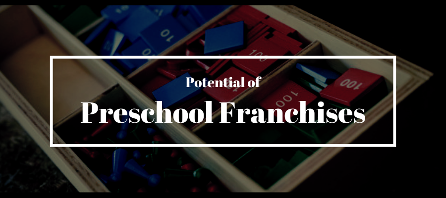 Potential of the Pre-school Franchises