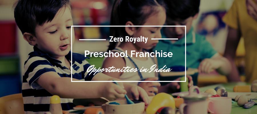 Zero Royalty Preschool Franchise Model in India